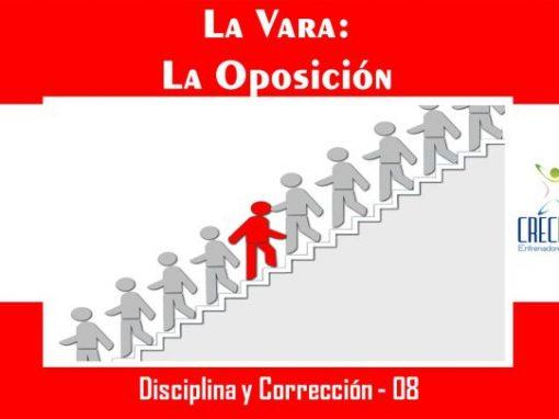 Dyc08 La Vara: La Oposición