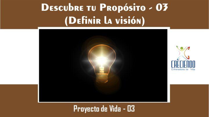 Protegido: Pv03 Descubre tu Propósito (Definir la Visión)